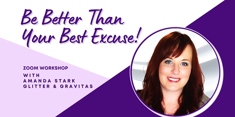 Be Better Than Your Best Excuse!