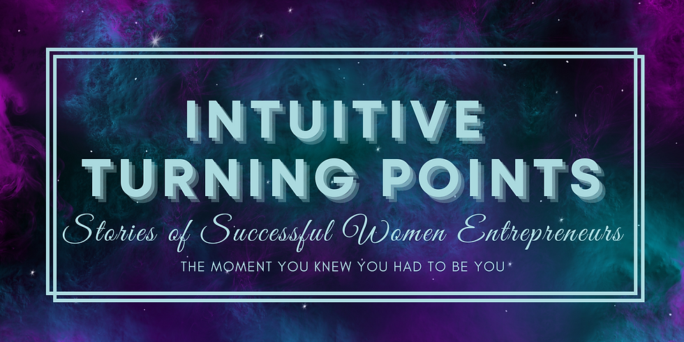 Intuitive Turning Points | Stories of Successful Women Entrepreneurs