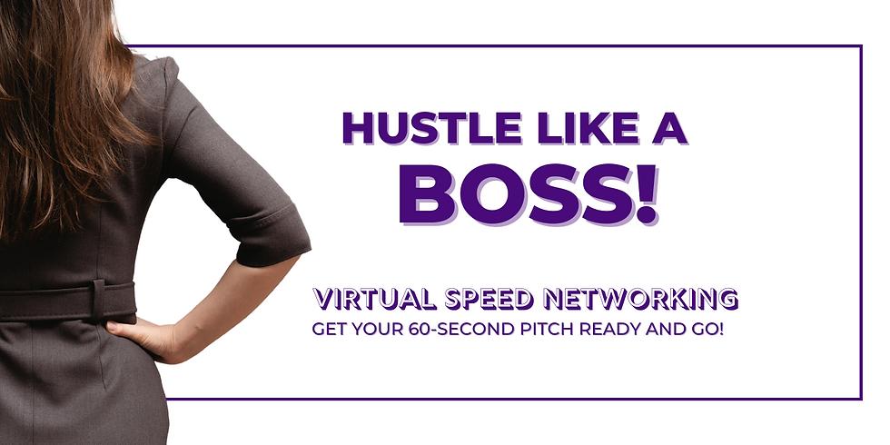 Hustle Like a Boss! Virtual Speed Networking