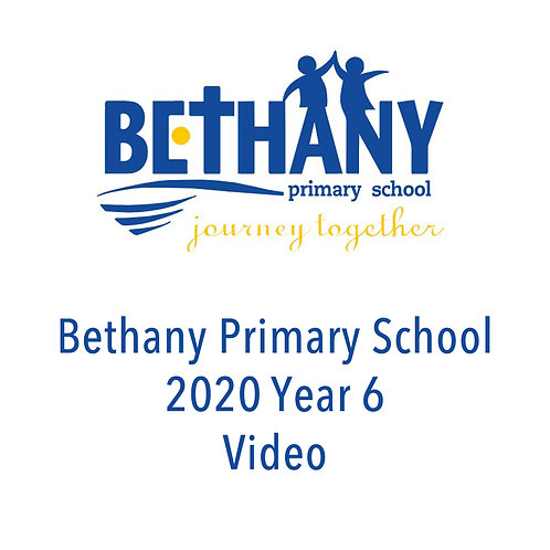 Bethany Primary School 2020 Year 6 Video