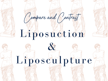 Compare and Contrast: Liposuction & Liposculpture