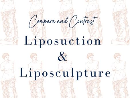 Compare and Contrast: Liposuction & Liposculpture