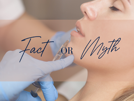 Myth or Fact: Fillers