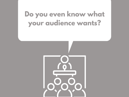 DO YOU EVEN KNOW WHAT YOUR AUDIENCE WANTS?