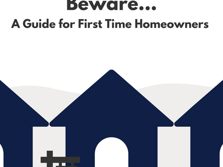 BEWARE...FIRST TIME HOME BUYERS
