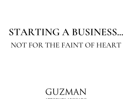 STARTING A BUSINESS...NOT FOR THE FAINT OF HEART