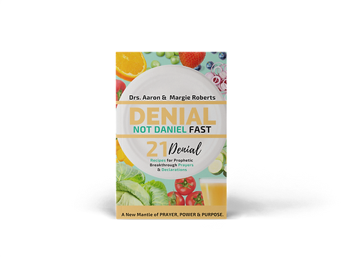 Denial Not Daniel Fast 21 Day
