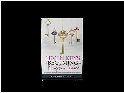 7 Keys to Becoming A Kingdom Maker