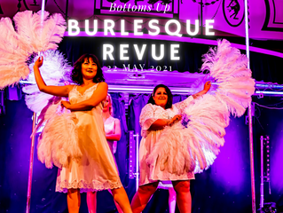 Bottoms Up Burlesque Revue 22nd May 2021