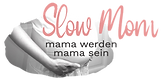 Slow%20Mom%20Logo%20Draft_small-01_edite