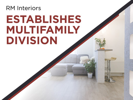 RM Interiors Establishes Multifamily Service Division, Diversifies National Presence