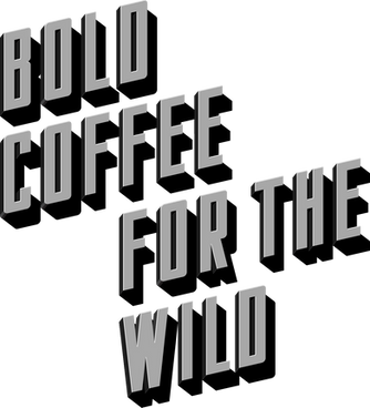 bold coffee for the wild.png