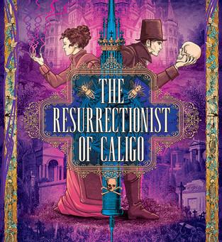 The Resurrectionist of Caligo by Wendy Trimboli & Alicia Zaloga