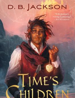Time's Children by D.B. Jackson