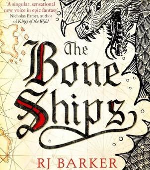 The Bone Ships by R.J. Barker