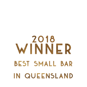 2018 Winner Best Small Bar in Queensland