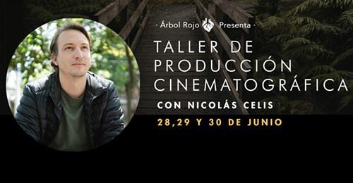 """¡Inscríbete al """"Taller de producción cinematográfica"""", impartido por Nicolás Celis!"""