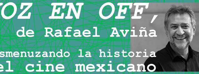 Rafael Aviña estrenará la columna Voz en off en el sitio del FICM