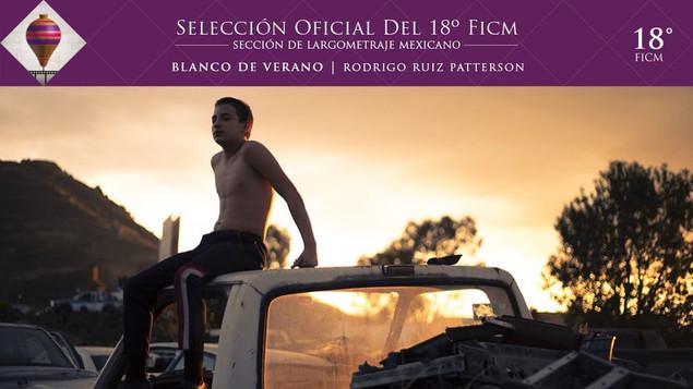BLANCO DE VERANO (2020, dir. Rodrigo Ruiz Patterson) forma parte de la Sección de Largometraje Mexic