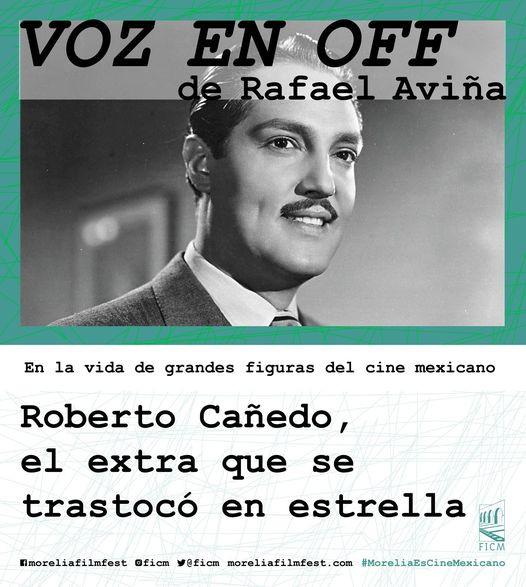 Roberto Cañedo, el extra que se trastocó en estrella