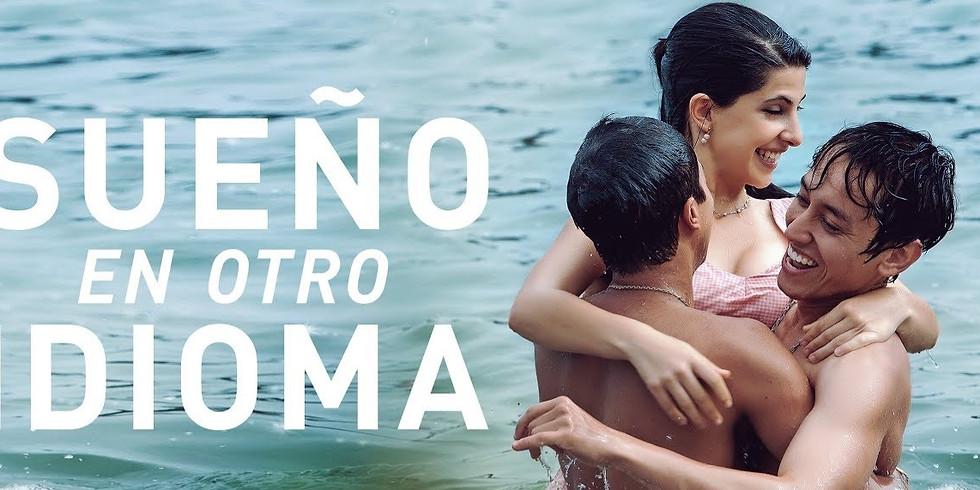"""Cine Mexicano en Acción presenta: """"Sueño en otro idioma"""""""