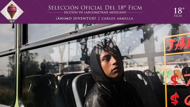 ¡ÁNIMO JUVENTUD! (2020, dir. Carlos Armella) forma parte de la Sección de Largometraje Mexicano #FIC
