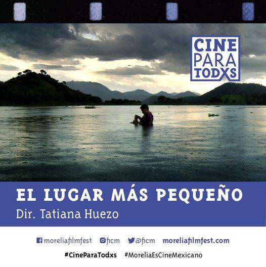 #CineParaTodxs - EL LUGAR MÁS PEQUEÑO (Dir. Tatiana Huezo, 2011)