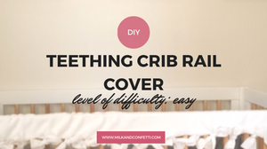 DIY Teething Crib Railnig Cover to protect the rail from any more teeth marks