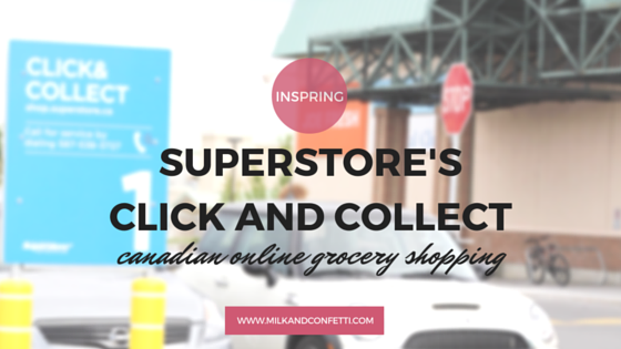 SUPERSTORE'S CLICK AND COLLECT - CANADIAN ONLINE GROCERY SHOPPING