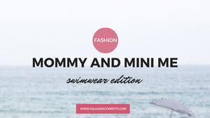 mommy and mini me: swim wear edition