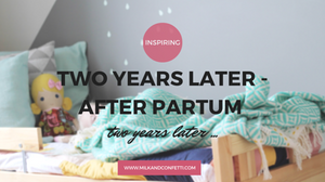 two years later - after partum