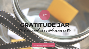 DIY Gratitude jar to be grateful and cherish about our lives