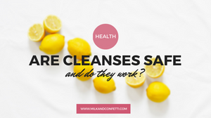 Are cleanse safe and do they work?