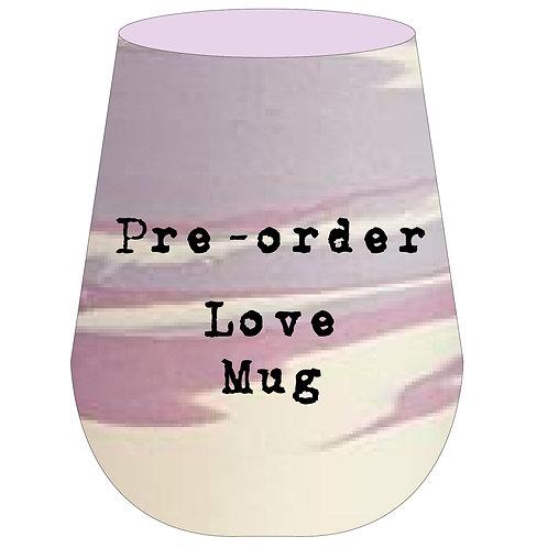 Love Mug Pre-Order