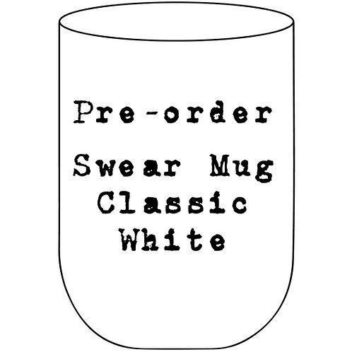 Swear Mug Pre-Order - Classic White
