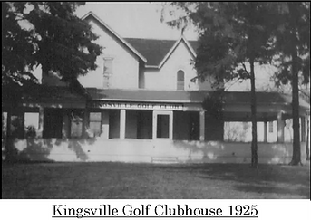 1925 Clubhouse at Kingsville Golf