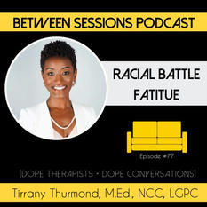 Racial Battle Fatigue - Podcast