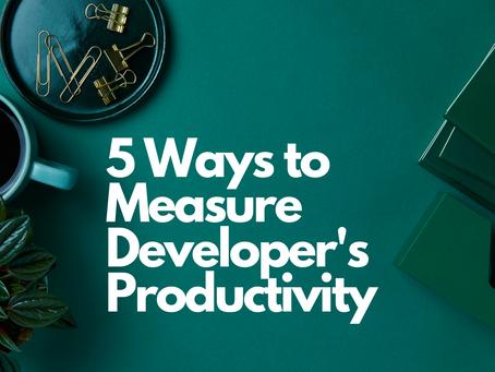 5 Ways to Mesure Developer's Productivity