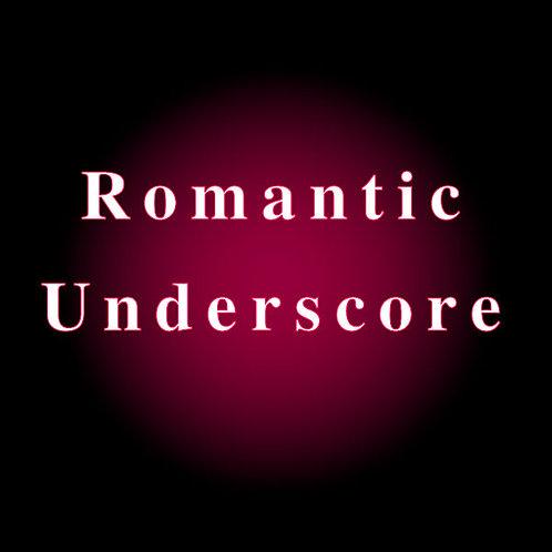 Romantic Underscore