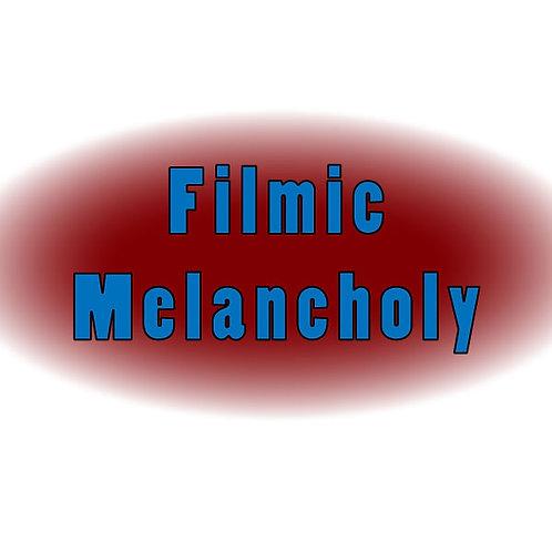Filmic Melancholy