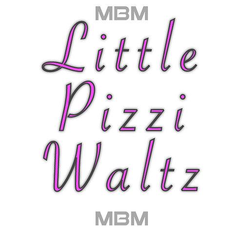 Little Pizzi Waltz