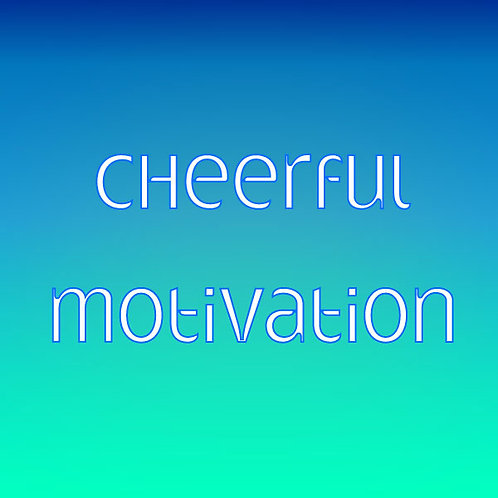 Cheerful Motivation
