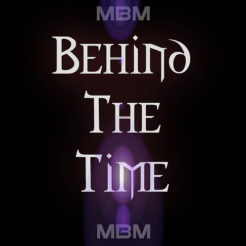 Behind The Time