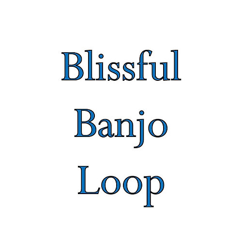 Blissful Banjo Loop