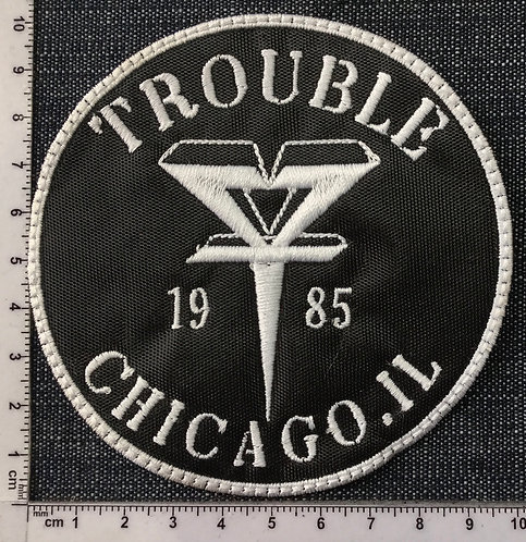 TROUBLE - 1985 CHICAGO EMBROIDERED PATCH