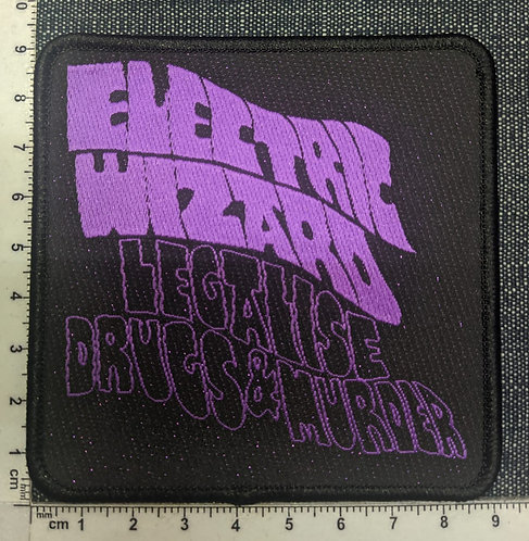 ELECTRIC WIZARD - LEGALISE DRUGS & MURDER WOVEN PATCH