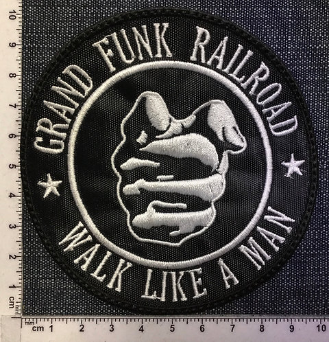 GRAND FUNK RAILROAD - WALK LIKE A MAN EMBROIDERED PATCH