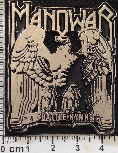 MANOWAR BATTLE HYMNS - Metal Pin