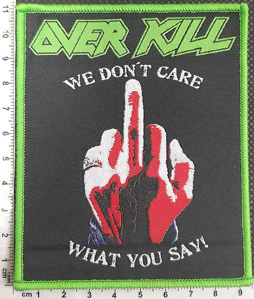 Overkill - We Don't care what you say!
