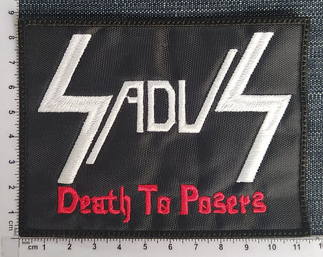 SADUS - DEATH TO POSERS EMBROIDERED PATCH